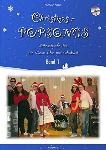 Christmas-Popsongs, Band 1: Weihnachtliche Musik für Klasse, Chor und Schulband. (Christmas-Popsongs / Weihnachtliche Musik für Klasse, Chor und Schulband)