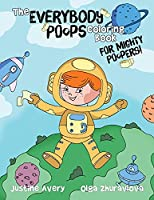 The Everybody Poops Coloring Book for Mighty Poopers! (Everybody Potties!)