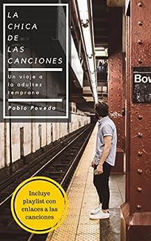 La chica de las canciones: ficción contemporánea (Spanish Edition) by [Pablo Poveda]
