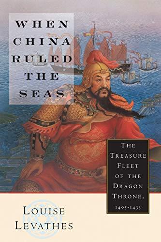 When China Ruled the Seas: The Treasure Fleet of the Dragon Throne, 1405-1433