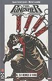 The Punisher. Tome 16 - Six heures à vivre de Swierczynski. Duane (2010) Broché