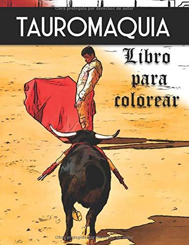 Tauromaquia libro para colorear: arte taurino (arte en tus manos)
