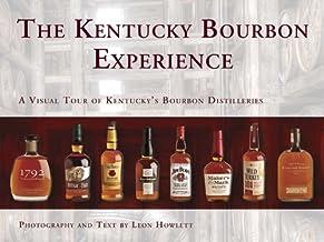 The Kentucky Bourbon Experience: A Visual Tour of Kentucky's Bourbon Distilleries PDF