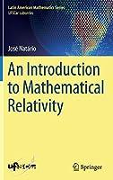 An Introduction to Mathematical Relativity (Latin American Mathematics Series)