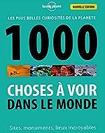 1000 Choses à voir dans le monde - 4ed de Lonely Planet LONELY PLANET FR