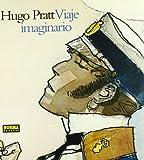 VIAJE IMAGINARIO (HUGO PRATT)