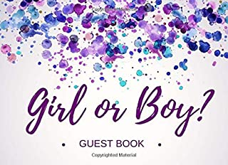 Girl Or Boy? Guest Book: Baby Shower Registration - Signature Memory Keepsake - Expecting Baby Party Celebrations - Gender Reveal Visitor Registry