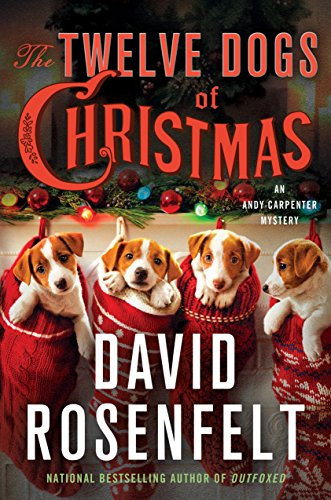 The Twelve Dogs of Christmas: An Andy Carpenter Mystery (An Andy Carpenter Novel Book 16)