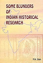 Some blunders of Indian Historical research by P N Oask