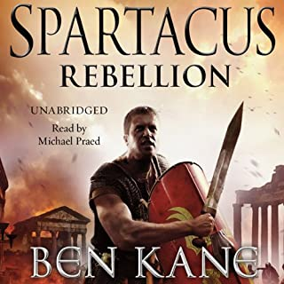 Spartacus: Rebellion     Spartacus 2              By:                                                                                                                                 Ben Kane                               Narrated by:                                                                                                                                 Michael Praed                      Length: 16 hrs and 21 mins     8 ratings     Overall 4.6