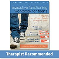 The Executive Functioning Workbook for Teens: Help for Unprepared, Late, and Scattered Teens (Instant Help Solutions)