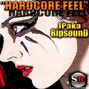 Hardcore Feel