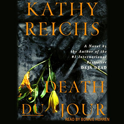 Death du Jour     A Temperance Brennan Novel, Book 2              By:                                                                                                                                 Kathy Reichs                               Narrated by:                                                                                                                                 Bonnie Hurren                      Length: 12 hrs and 51 mins     634 ratings     Overall 4.3