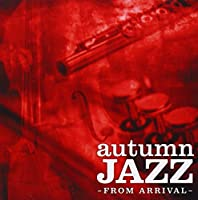 Autumn Jazz from Arrival