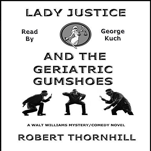 Lady Justice and the Geriatric Gumshoes audiobook cover art