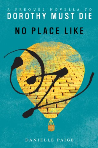 No Place Like Oz: A Dorothy Must Die Prequel Novella (Dorothy Must Die series Book 1) (English Edition)