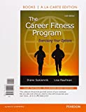 The Career Fitness Program: Exercising Your Options, Student Value Edition (11th Edition)