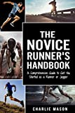 Runner's Handbook: A Comprehensive Guide to Get You Started as a Runner or Jogger (English Edition)