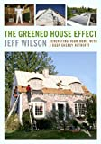 The Greened House Effect: Renovating Your Home with a Deep Energy Retrofit (English Edition)