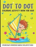 Dot To Dot Coloring Activity Book For Kids: Cute Learn And Fun Connect The Dots For Kids Boys And Girls- Relaxing Connect The Dot To Dot Color Book ... Fish, Duck, Boat, Ship, Sloth, Plane & More!