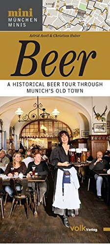 Beer: A Historical Beer-Tour Through Munich's Old Town (München Minis)