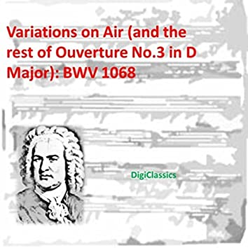 Bach: Variations on Air (and the rest of Ouverture No.3 in D Major), BWV 1068