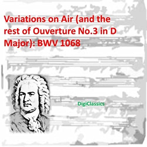 Variations on Air, Ouverture No.3 & BWV 1068