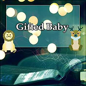 Gifted Baby – Classical Music for Kids, Smart, Little Child, Music to Relaxation and Listening, Famous Composers for Your Child