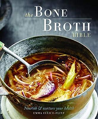 The Bone Broth Bible