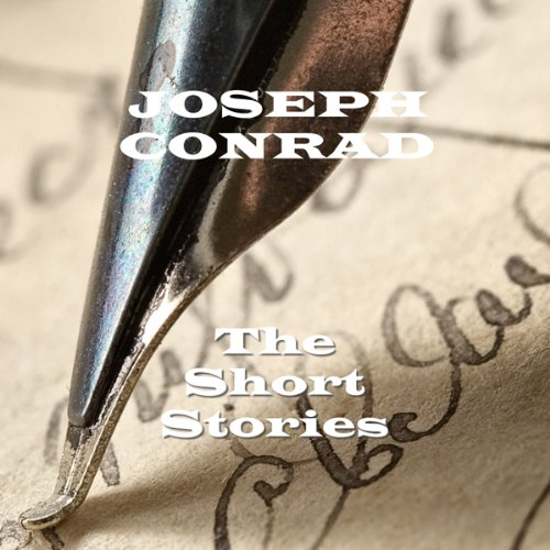 Joseph Conrad: The Short Stories audiobook cover art