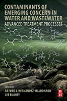 Contaminants of Emerging Concern in Water and Wastewater: Advanced Treatment Processes