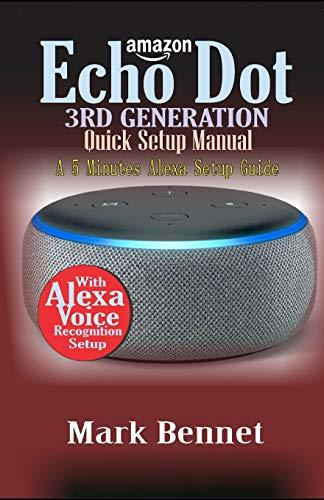 AMAZON ECHO DOT 3rd Generation  Quick Setup Manual: A 5 Minutes Alexa Setup Guide