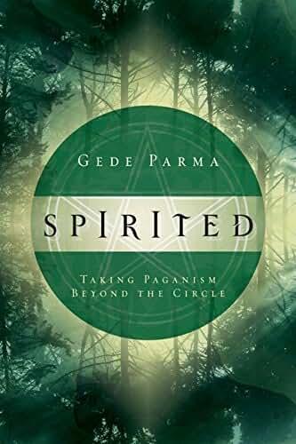 Spirited: Taking Paganism Beyond the Circle (English Edition)