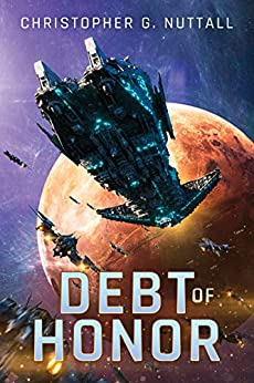 Debt of Honor (The Embers of War Book 1) by [Christopher G. Nuttall]