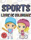 Livre de Coloriage Sports Age 4-8: Cahier de Dessins de Football, Basket, Karaté et bien d'autres à Colorier | 90 Pages Grand Format | pour les Enfants dès 4 ans
