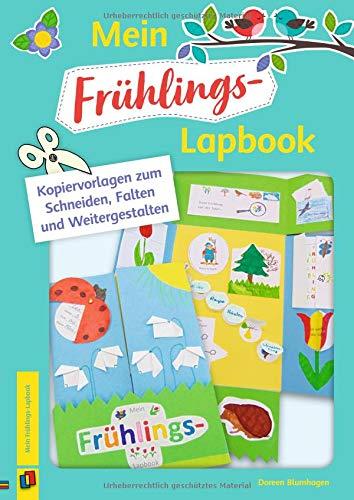 Mein Frühlings-Lapbook: Kopiervorlagen zum Schneiden, Falten und Weitergestalten