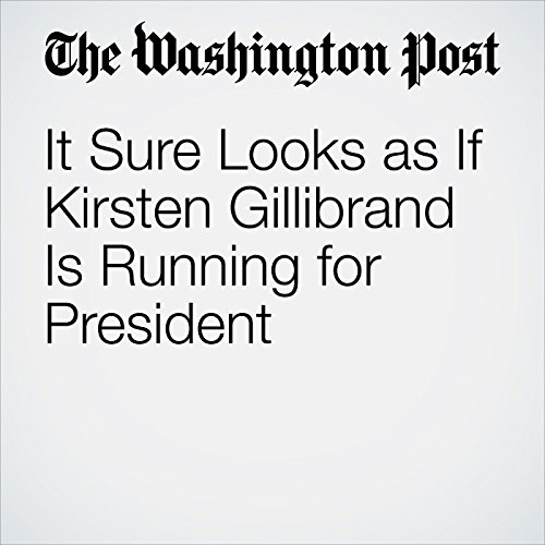 It Sure Looks as If Kirsten Gillibrand Is Running for President copertina