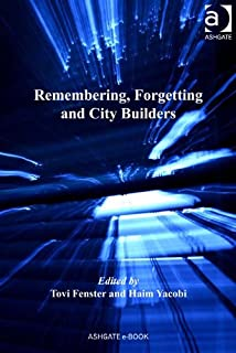 Remembering, Forgetting and City Builders (Re-materialising Cultural Geography)