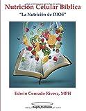 Nutrición Celular Bíblica: La Nutrición de Dios