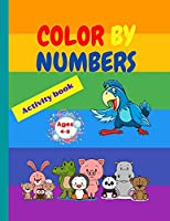 Color by numbers: Amazing Coloring Book by Numbers Unique and Detailed Animal Themed Coloring Pages for children Color by Numbers for Kids Ages 4-8