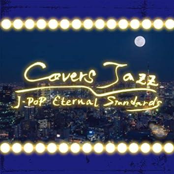 Covers Jazz JPOP Eternal Standards