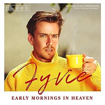 Early Mornings in Heaven