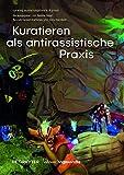 Kuratieren als antirassistische Praxis (Edition Angewandte) - Natalie Bayer