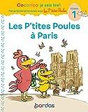 Cocorico Je sais lire ! premières lectures avec les P'tites Poules - Les P'tites Poules à Paris - Mes premières lectures avec les P'tites Poules - Les P'tites poules à Paris