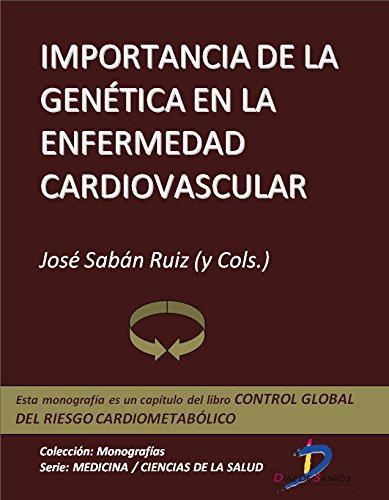 Importancia de la genética en la enfermedad cardiovascular (Capítulo del libro Control global del riesgo cardiometabólico )