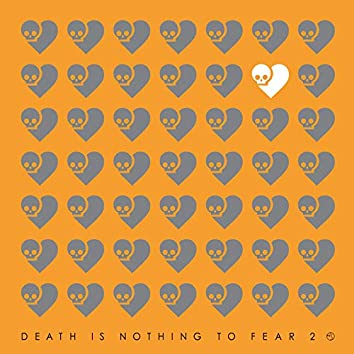 Death Is Nothing To Fear 2