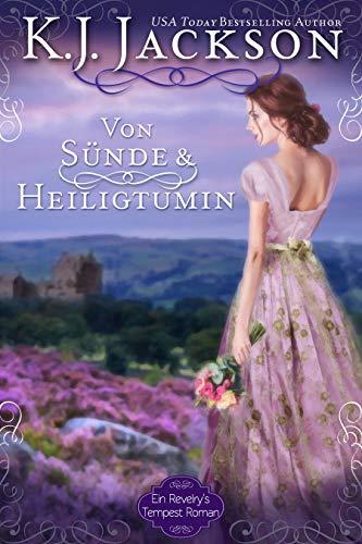 Von Sünde & Heiligtum: Historischer Liebesroman (Ein Revelry's Tempest Roman 2)