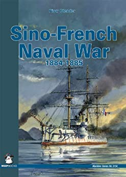 Sino-French Naval War 1884-1885 by [Piotr Olender]
