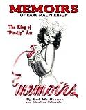 Memoirs: Earl MacPherson: King of Pin Up Art...
