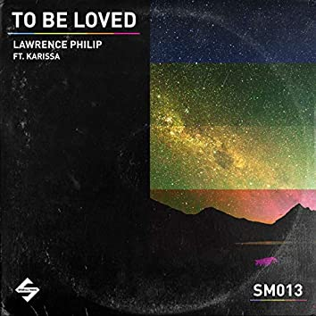To Be Loved